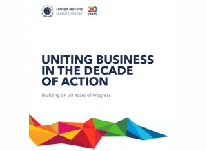 UN Global Compact 20th-Anniversary Progress Report: Uniting Business in the Decade of Action