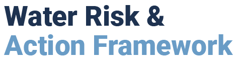 Water Risk & Action Framework